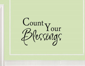 home wall quotes inspirational wall art count your blessings