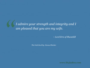 Irish Quotes About Strength I admire your strength and