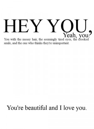 You're BEautiful and I Love You ~ Being In Love Quote
