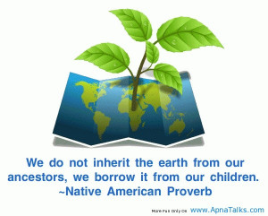 Earth day quotes, awesome, nice, sayings, for our children