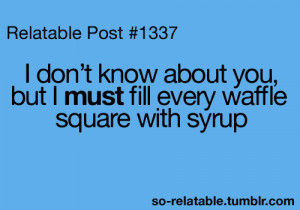 ... so true teen quotes relatable funny quotes waffles waffle so relatable