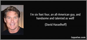 six foot four, an all-American guy, and handsome and talented as ...