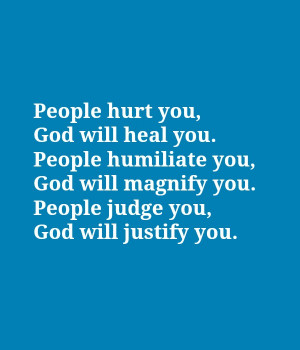 People hurt you, God will heal you