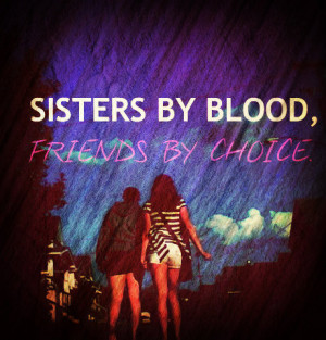 Sisters by blood, friends by choice - Image Page