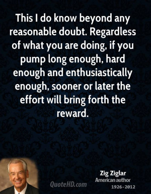 This I do know beyond any reasonable doubt. Regardless of what you are ...
