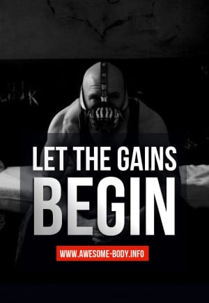 Let the gains begin | Bodybuilding Quotes