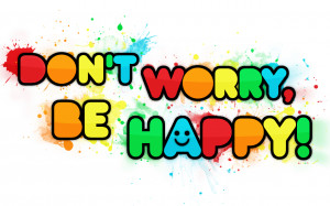 Don't worry, be happy by MyOneAndOnlyEvilTwin