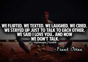 Frank Ocean Quotes About Love Tumblr ~ Quotes Tumblr Frank Ocean ...