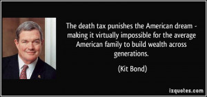 ... average American family to build wealth across generations. - Kit Bond