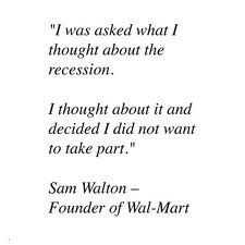 Wal Mart Quotes by Sam Walton Will Always Be Of Significance