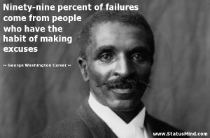 Ninety-nine percent of failures come from people who have the habit of ...
