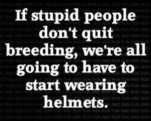 ... quotes stupid quotes stupid quotes never argue with stupid people