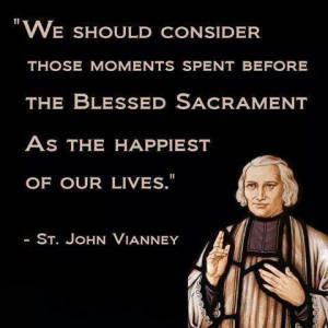 St. John Vianney quote on the Blessed Sacrament. Catholic