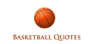 ... my favorite basketball quotes from some of the best basketball players