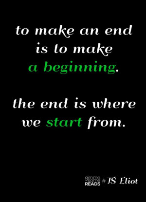 ... you start from #TSEliot #quote | the end of 2012 | gimmesomereads.com
