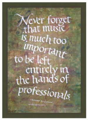 Calligraphy of Robert Fulghum's ''Music'' quote, $28.