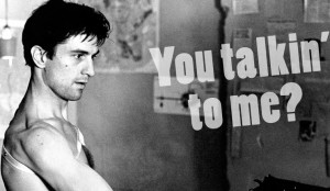 picture myself as Robert De Niro in Taxi Driver where he's all ...