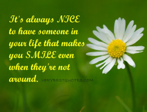 ... nice to have someone in your life ~ Long Distance Relationship quotes