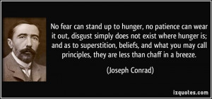 No fear can stand up to hunger, no patience can wear it out, disgust ...