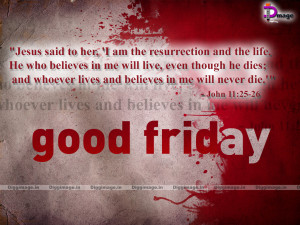 Jesus said to her, 'I am the resurrection and the life. He who ...