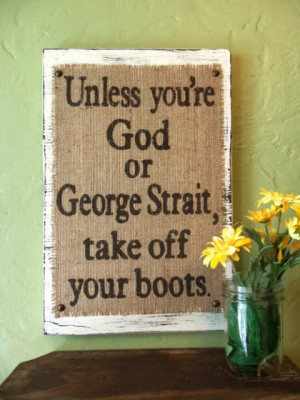 Unless you're God or George Strait, take off your boots.