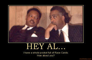 Okay Jesse Jackson and Al Sharpton, lets have that talk about race