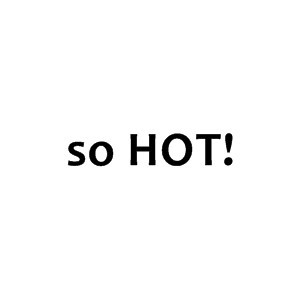 So Hot Quotes