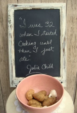 Chef, julia child, quotes, sayings, about yourself, cooking