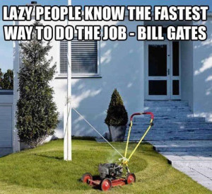 the best employees are the lazy one. the best employees are the lazy ...