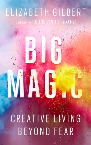 Author Elizabeth Gilbert has been writing a new book entitled Big ...