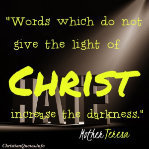 Mother Teresa Quote – Light of Christ View Image / Read Post