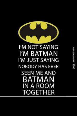 Batman Sayings