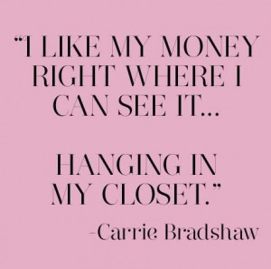Carrie Bradshaw quote :)