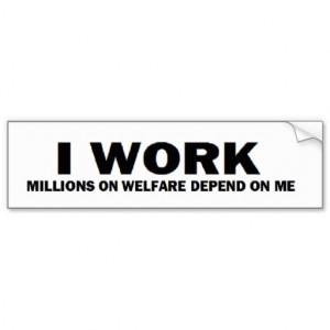 anti_obama_i_work_millions_on_welfare_bumper_sticker ...