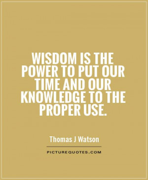 Wisdom Quotes Time Quotes Knowledge Quotes Power Quotes Thomas J ...