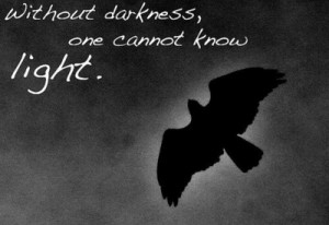quotes quotation quotations image quotes crow darkness light sayings ...