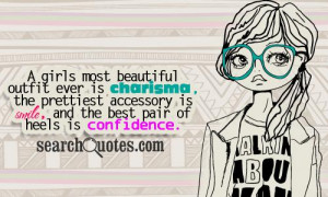 ... accessory is smile, and the best pair of heels is confidence