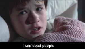 "10. ""I see dead people."" – Cole Sear, The Sixth Sense."