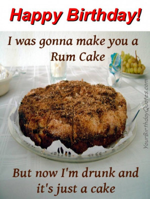 birthday, wishes, quotes, funny, rum, cake