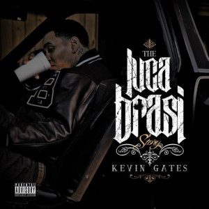 The Luca Brasi Story (2013) Kevin Gates