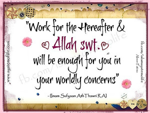 Work For Hereafter And Allah Will Be Enough For Your Worldly Concerns ...