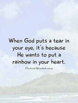 God Quotes Rainbow Quotes Tear Quotes