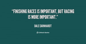 quote-Dale-Earnhardt-finishing-races-is-important-but-racing-is-11883 ...