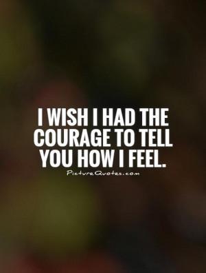 Crush Quotes Courage Quotes Secret Crush Quotes I Wish Quotes