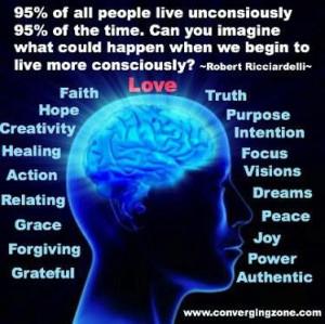 Expand consciousness.