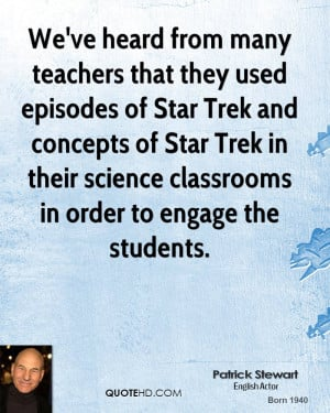 ... Star Trek in their science classrooms in order to engage the students