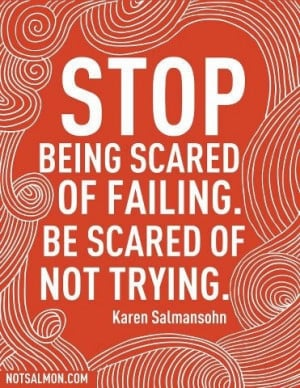 Stop Being Scared of Failing