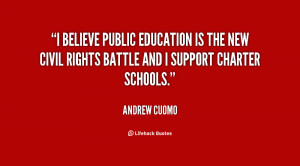 believe public education is the new civil rights battle and I ...
