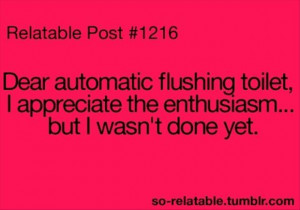 funny quotes, dear automatic flushing toilet