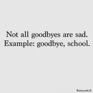 black and white, example, goodbye, quote, quotes, sad, sayings, school ...